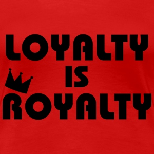Loyalty is Royalty T-shirts - Premium-T-shirt dam