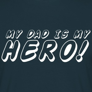 my dad is me HERO T-Shirts - Men's T-Shirt