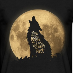 Throw me to the Wolves T-Shirts - Männer T-Shirt