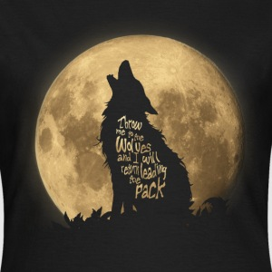 Throw me to the Wolves T-shirts - Vrouwen T-shirt