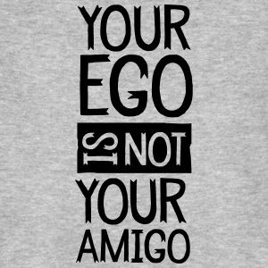 Your Ego Is Not Your Amigo T-Shirts - Männer Bio-T-Shirt