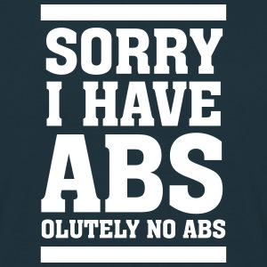 Sorry I Have Abs (solutely) No Abs T-Shirts - Männer T-Shirt