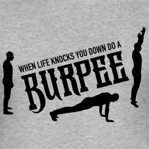When Life Knocks YOu Down Do A Burpee T-Shirts - Men's Slim Fit T-Shirt