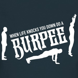When Life Knocks YOu Down Do A Burpee T-Shirts - Frauen T-Shirt