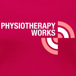 physiotherapy works T-Shirts - Frauen Premium T-Shirt