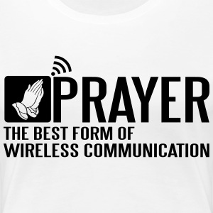 Prayer - the best wireless communication T-Shirts - Frauen Premium T-Shirt