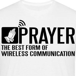 Prayer - the best wireless communication T-Shirts - Men's T-Shirt