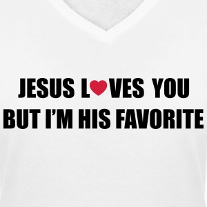 Jesus loves you but I'm his favorite T-Shirts - Women's V-Neck T-Shirt