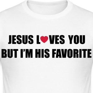 Jesus loves you but I'm his favorite T-Shirts - Men's Slim Fit T-Shirt