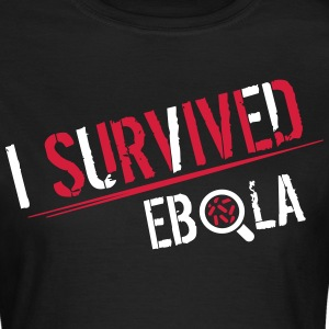 I survived Ebola T-Shirts - Women's T-Shirt