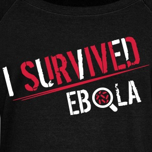 I survived Ebola Hoodies & Sweatshirts - Women's Boat Neck Long Sleeve Top