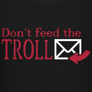 Don't feed the Troll T-Shirts - Kinder Premium T-Shirt