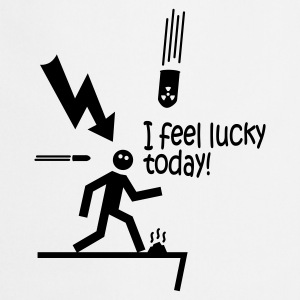 i feel lucky today i / bad luck Kookschorten - Keukenschort