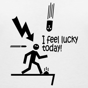 i feel lucky today i / bad luck Camisetas - Camiseta con escote en pico mujer