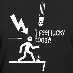 i feel lucky today i / bad luck T-Shirts - Women's Organic T-shirt