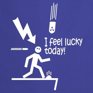 i feel lucky today i / bad luck  Aprons - Cooking Apron