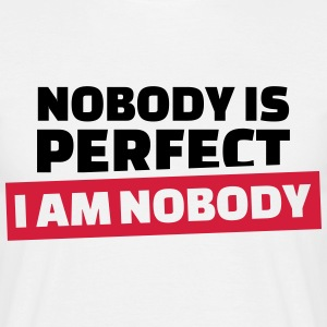 Nobody is perfect T-Shirts - Männer T-Shirt