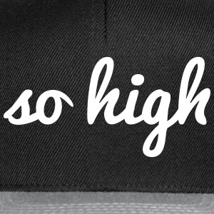 so high Caps & Mützen - Snapback Cap