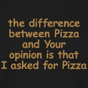 the difference between Pizza and Your opinion - Männer T-Shirt