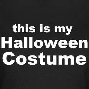 this is my Halloween Costume T-Shirts - Women's T-Shirt