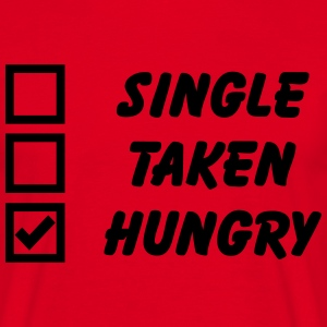 Single, Taken, Hungry T-Shirts - Men's T-Shirt