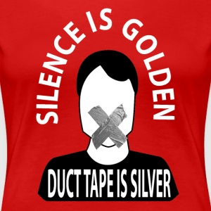Duct Tape Silence - Women's Premium T-Shirt