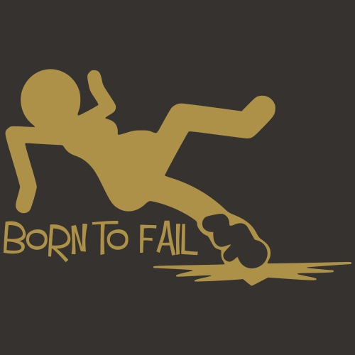 Born to Fail