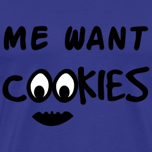 Me Want Cookies T-shirts - Premium-T-shirt herr
