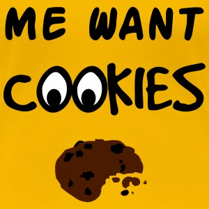 Me Want Cookies T-shirts - Vrouwen Premium T-shirt