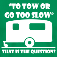 Design ~ To tow, or go too slow