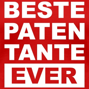 Beste Patentante  - ever T-Shirts - Frauen Premium T-Shirt