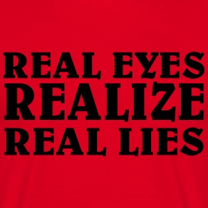Real eyes realize real lies T-shirts - Herre-T-shirt