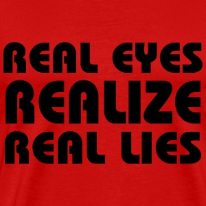 Real eyes realize real lies T-shirts - Herre premium T-shirt