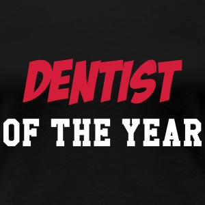 Dentist of the year Camisetas - Camiseta premium mujer