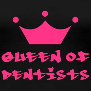 Queen of Dentists T-shirts - Premium-T-shirt dam