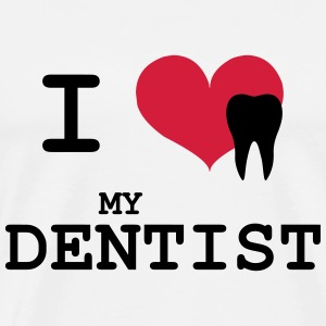 I Love my Dentist T-Shirts - Men's Premium T-Shirt