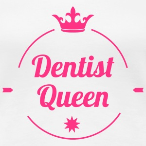 Dentist Queen T-Shirts - Frauen Premium T-Shirt