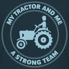 My Tractor And Me – A Strong Team T-Shirts
