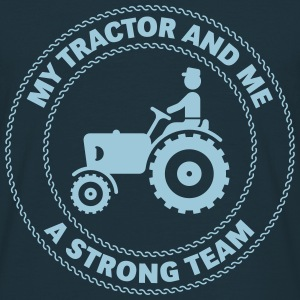 My Tractor And Me – A Strong Team T-Shirts - Men's T-Shirt