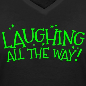 Laughing all the way! Christmas design T-Shirts - Women's V-Neck T-Shirt