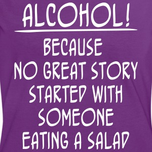 Alcohol! Because No Great Story Started With ... T-Shirts - Women's Ringer T-Shirt