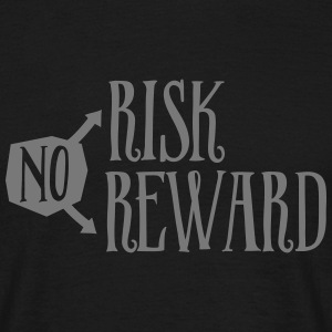 No Risk No Reward T-Shirts - Men's T-Shirt