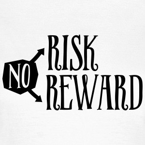 No Risk No Reward T-Shirts - Women's T-Shirt