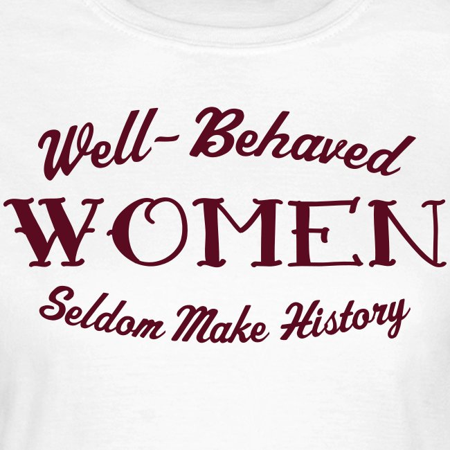 """Well-Behaved"" Women's T-Shirt"
