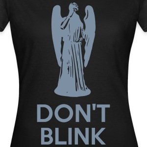 Don't Blink T-shirts - Vrouwen T-shirt