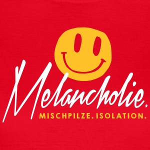Melancholie. Mischpilze. Isolation. T-Shirts - Frauen T-Shirt
