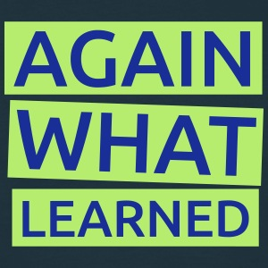 Again what learned T-Shirts - Männer T-Shirt