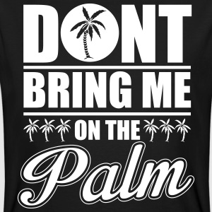Don't bring me on the palm T-Shirts - Männer Bio-T-Shirt