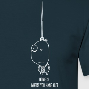 Home is where you hang out - Männer T-Shirt