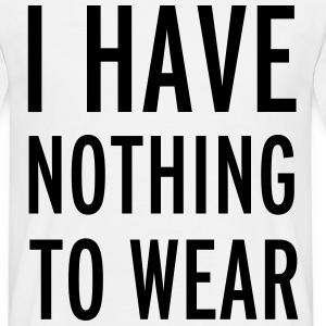 Nothing To Wear T-Shirts - Men's T-Shirt